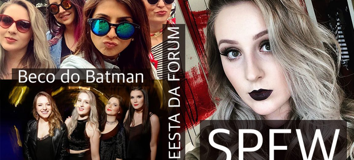 Vlog: SPFW, Beco do Batman e Festa da Fórum